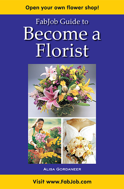 Become a Florist | Start Your Own Flower Shop